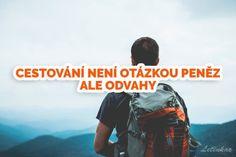 cestování není otázkou pěnez ale odvahy