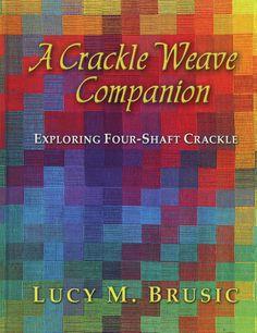 A Crackle Weave Companion Weaving Book on a 4 shaft draft