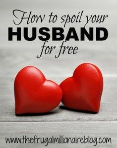 Check out these AWESOME ideas to spoil that hubby of yours FOR FREE!! Which would will you do tonight?!
