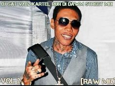 DJ GAT VYBZ KARTEL RUN DI DAWM STREETS MIXTAPE VOL 2 RAW [VERSION] FEBURARY 2017 - YouTube