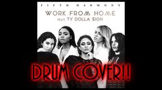 Work from Home by Fifth Harmony ft. Ty Dolla $ign Drum Cover by Myron Carlos