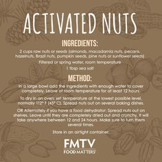 Full of healthy fats, protein, and fiber, these activated nuts make a nutritious, filling snack! Why it's so good for you, the process of soaking nuts and seeds increases their nutrient value along with breaking down the problematic compounds that help enhance their digestibility!  Follow the video tutorial here --> https://www.fmtv.com/watch/activated-nuts
