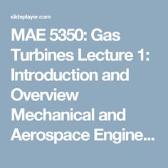 MAE 5350: Gas Turbines Lecture 1: Introduction and Overview Mechanical and Aerospace Engineering Department Florida Institute of Technology D. R. Kirk. - ppt download