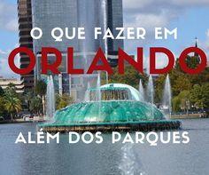 10 sugestões do que fazer em Orlando além dos parques