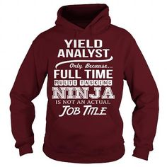 AWESOME TEE FOR YIELD ANALYST T-SHIRTS, HOODIES, SWEATSHIRT (36.99$ ==► Shopping Now)