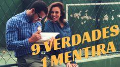 9 VERDADES E 1 MENTIRA