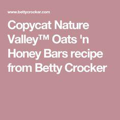 Copycat Nature Valley™ Oats 'n Honey Bars recipe from Betty Crocker