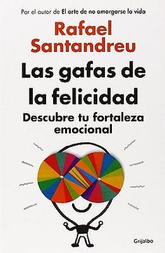 LIBRO: Las Gafas De La Felicidad - Rafael Santandreu in Libros, revistas y cómics,Libros prácticos y de consulta,Desarrollo personal/autoayuda | eBay