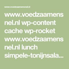 www.voedzaamensnel.nl wp-content cache wp-rocket www.voedzaamensnel.nl lunch simpele-tonijnsalade