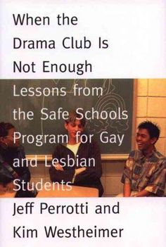When the Drama Club in Not Enough: Lessons from the Safe Schools Program for Gay and Lesbian Students