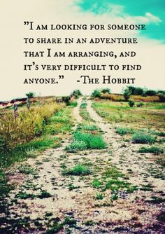 """""""I should think so - in these parts! We are plain quiet folk and have no use for adventures."""""""
