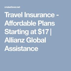 Travel Insurance - Affordable Plans Starting at $17 | Allianz Global Assistance