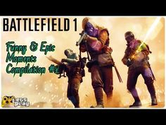 Battlefield 1 Funny & Epic Moments Compilation #1