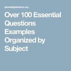 Over 100 Essential Questions Examples Organized by Subject