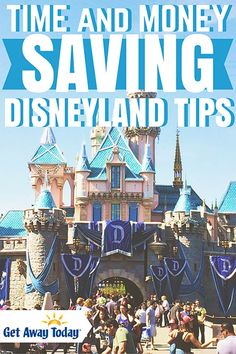 Time and Money Saving Disneyland Tips - So glad I found these before our vacation!