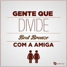Quem empresta pra amiga experimentar e depois vocês saírem bronzeadas juntas? Acesse: www.bestbronze.com.br