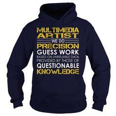 Multimedia artist We Do Precision Guess Work Knowledge T Shirts, Hoodies. Check Price ==► https://www.sunfrog.com/Jobs/Multimedia-artist--Job-Title-Navy-Blue-Hoodie.html?41382