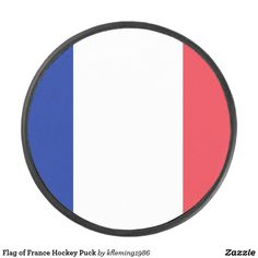 Shop Flag of France Hockey Puck created by Personalize it with photos & text or purchase as is! Hockey Gear, Hockey Puck, France Flag