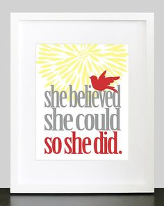 She Believed She Could So She Did Wall Art. Inspirational Wall Print. 8x10 Custom Inspiring Wall Poster. Graduation Print.. $16.00, via Etsy.