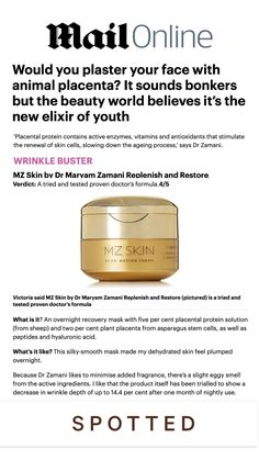 How does placenta help skin? Placental protein contains active enzymes, vitamins and antioxidants that stimulate the renewal of skin cells, slowing down the ageing process. @VictoriaWoodhall reviews @MZSkinOfficial Replenish & Restore Placenta & Stem Cell Night Mask that contains ovine (sheep) placenta for youthful skin and rates it 4/5 in @dailymail! #MZSkin #DrMaryamZamani #MZGlow #DailyMail #Placenta #nightmask #nightcream #wrinkles #glowingskin #placentaskincare #sheepplacenta Aging Process, Anti Aging Cream, Stem Cells, Ageing, Glowing Skin, Restore, Sheep, Vitamins, Protein
