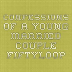 Confessions of a Young Married Couple - Fiftyloop Confessions, Ebooks, Marriage, Math, Couples, Blog, Mariage, Math Resources, Blogging
