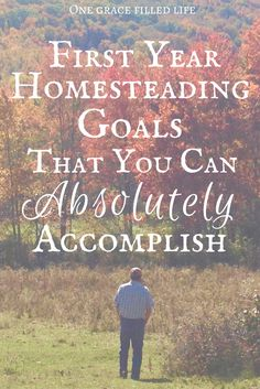First year homesteading goals that you can totally accomplish!