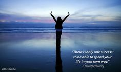 Your authentic life!