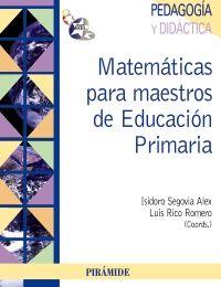 Matemáticas para maestros de educación primaria / coordinadores Isidoro Segovia Alex, Luis Rico Romero (2011)