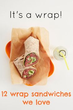 12 of our favorite wrap sandwich recipes (great for back to school lunch ideas for kids)