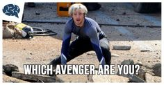 You are Quicksilver! Man, are you fast! Everything you do is like a blur. Blink and you'll miss it. You're also a bit of a joker, who has a wisecrack for every situation.