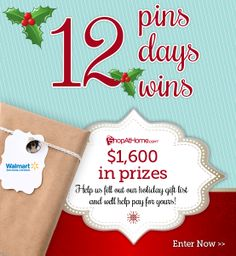 """Enter the ShopAtHome.com and Walmart 12 Days of Pinning Contest for the chance to win one $500 Walmart gift card, or one of 11 $100 Walmart gift cards. Follow ShopAtHome.com on Pinterest. Create a board titled """"ShopAtHome.com and Walmart 12 Days of Pinning """" between Dec. 1 and Dec. 12, with a pin or pins numbered to correspond with our gift list. All items should be $100 or less. Hashtag each pin with #ShopAtHome, #Walmart and #12DaysOfPinning. For full details double click the pin."""