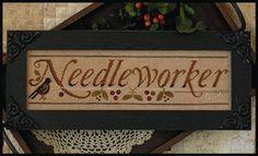 Little House Needleworks ~ Needleworker (Limited Edition)