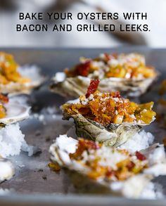 Serve baked oysters with bacon and grilled leeks at your next holiday ...
