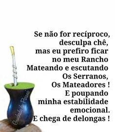 Gaucho, Rio Grande Do Sul, Bff, Yerba Mate, Refrigerators, Horse, Herbs, Feelings, Funny Memes