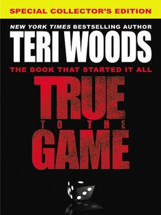True to the Game 1, by Teri Woods