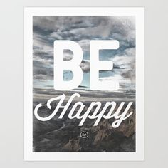 Be Happy by Zach Terrell motivationmonday print inspirational black white poster motivational quote inspiring gratitude word art bedroom beauty happiness success motivate inspire