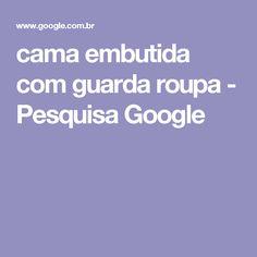 cama embutida com guarda roupa - Pesquisa Google
