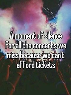 AN ETERNITY OF SILENCE FOR THOSE WHO WILL NEVER SEE THEIR FAVORITE BAND IN CONCERT