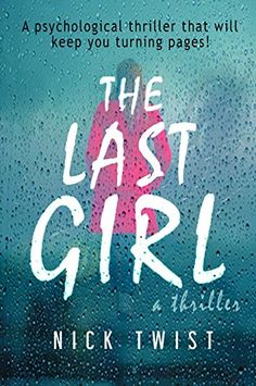 The Last Girl: A gripping psychological thriller with a killer twist by [Twist, Nick] Book Club Books, Book Lists, Good Books, Books To Read, My Books, Book Clubs, Book Nerd, Book Suggestions, Book Recommendations