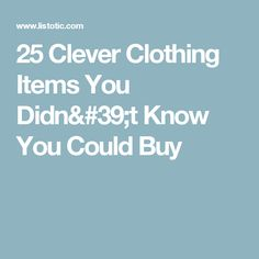 25 Clever Clothing Items You Didn't Know You Could Buy