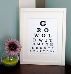ETSY - Grow old with me the best is yet to be - Eye Chart - 8.5 x 11 inches.    The image above shows the print mounted in an 11x14 mat with