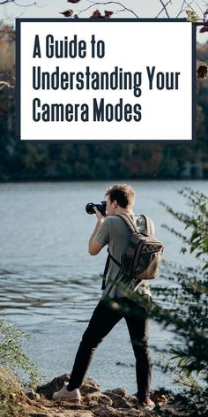 A Guide to Understanding Your Camera Modes