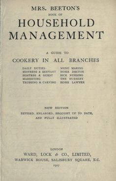 "Mrs. Beeton's household management : ""a guide to cookery in all branches"" 