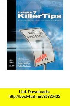 Photoshop 7 Killer Tips (0752064713005) Scott Kelby , ISBN-10: 0735713006  , ISBN-13: 978-0735713000 ,  , tutorials , pdf , ebook , torrent , downloads , rapidshare , filesonic , hotfile , megaupload , fileserve
