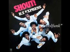 "B.T. Express - Shout! (Shout It Out) "" 12"" Funk 1977 "" - YouTube"
