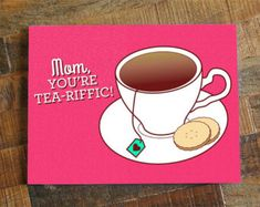 Mom, youre tea-riffic! This little greeting card is a great way to say happy mothers day to your awesome mom. Diy Mothers Day Gifts, Funny Mothers Day, Happy Mother S Day, Mothers Day Cards, Grandma Gifts, Gifts For Mom, Happy Mother's Day Funny, Love Card, Tea Riffic