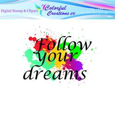 Follow Your Dreams Digital Stamp For Personal And Commrecial Follow You, Digital Stamps, Banners, Dreaming Of You, Encouragement, Scrapbook, Inspirational, Invitations, Colorful