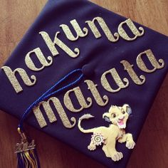 Hakuna Matata Graduation Cap- guys this is it i'm doing this okay?