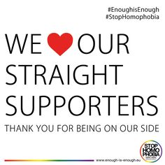 WE <3 OUR STRAIGHT SUPPORTERS - Thank you for being on our side