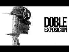 Phototutorial- Doble Exposición - YouTube